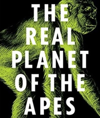 """Book cover for Professor David Begun's book """"The Real Planet of the Apes"""""""